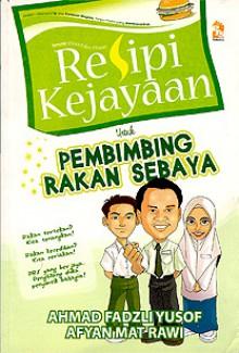 Resipi Kejayaan Untuk Pembimbing Rakan Sebaya - Ahmad Fadzli Yusof, Afyan Mat Rawi