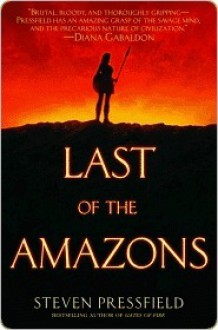 Last of the Amazons - Steven Pressfield