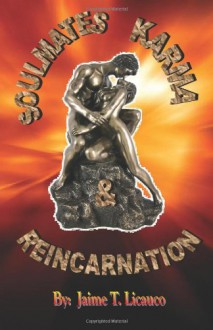 Soul Mates Karma & Reincarnation - Jaime T. Licauco