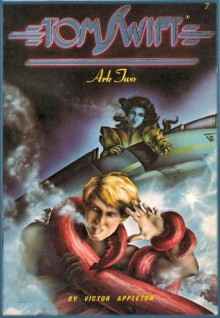 Tom Swift: Ark 2, No. 7 - Victor Appleton