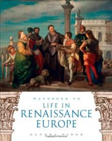 Handbook to Life in Renaissance Europe - Sandra Sider