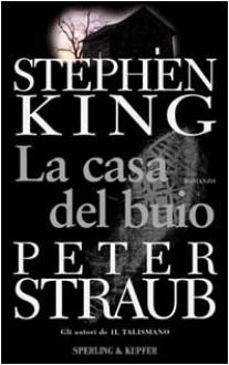 La casa del buio - Maria Teresa Marenco, Peter Straub, Stephen King