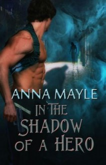 In the Shadow of a Hero - Anna Mayle
