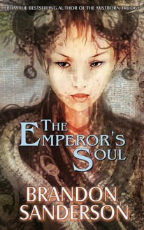 The Emperor's Soul - Brandon Sanderson