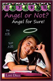 """Angel or Not? Angel for Sure - Lori Diez, Janice Phelps, Michael """"Mickey"""" Diez"""