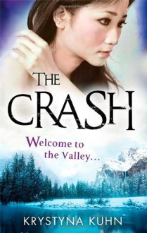 The Crash (The Valley, #2) - Krystyna Kuhn