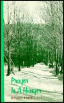 Prayer Is a Hunger - Edward Farrell
