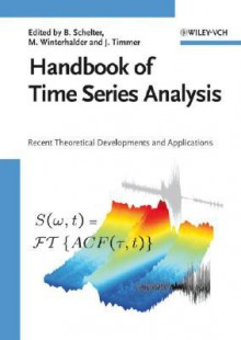 Handbook of Time Series Analysis: Recent Theoretical Developments and Applications - Bjorn Schelter, Bjorn Schelter