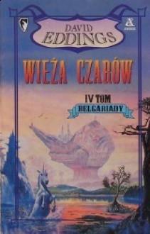 Wieża czarów (Belgariada #4) - David Eddings