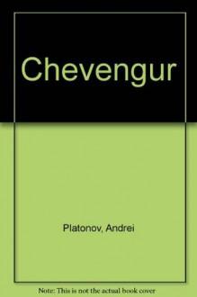 Chevengur - Andrei Platonov