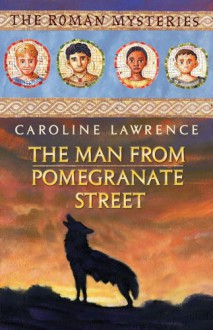 The Man from Pomegranate Street - Caroline Lawrence
