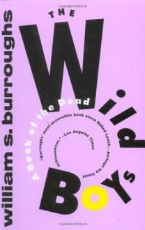 The Wild Boys - William S. Burroughs