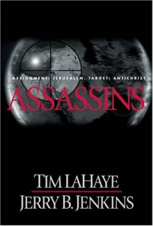 Assassins : Assignment: Jerusalem, Target: Antichrist - Tim LaHaye, Jerry B. Jenkins