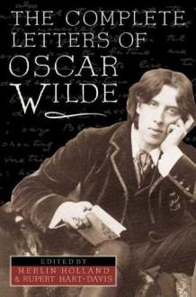 The Complete Letters of Oscar Wilde - Oscar Wilde,Rupert Hart-Davis,Merlin Holland