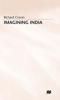 Imagining India - Richard Cronin, Cronin R