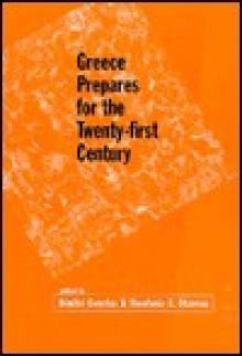 Greece Prepares for the Twenty-First Century - Theofanis G. Stavrou, Theofanis Stavrou