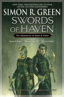 Swords Of Haven: The Adventures of Hawk & Fisher (Hawk & Fisher Omnibus) - Simon R. Green