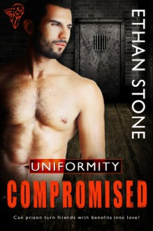 Compromised (Uniformity) - Ethan Stone