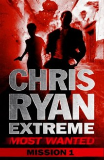 Most Wanted Mission 1: Chris Ryan Extreme: Series 3 - Chris Ryan