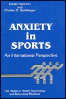 Anxiety in Sports: An International Perspective - D. Hackfort, Charles Spielberger
