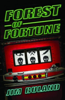 Forest of Fortune - Jim Ruland