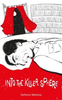 Into the Killer Sphere (Chase Williams detective stories #1) - Stefania Mattana