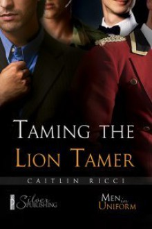 Taming The Lion Tamer - Caitlin Ricci