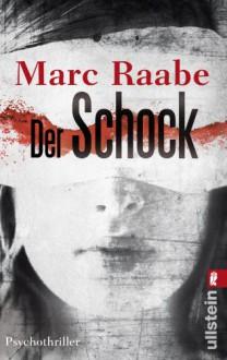 Der Schock - Marc Raabe