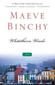 Whitethorn Woods - Maeve Binchy