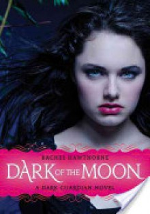 Dark Guardian #3: Dark of the Moon - Rachel Hawthorne