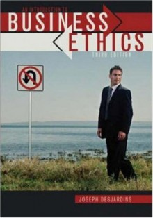 An Introduction to Business Ethics - Joseph R. DesJardins
