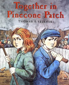 Together in Pinecone Patch - Thomas F. Yezerski