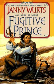 Fugitive Prince - Janny Wurts