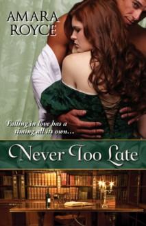 Never Too Late - Amara Royce