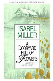 A Dooryard Full of Flowers - Isabel Miller