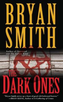 The Dark Ones - Bryan Smith
