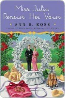 Miss Julia Renews Her Vows (Miss Julia, #11) - Ann B. Ross