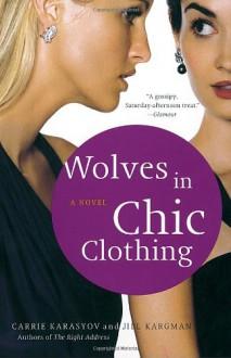 Wolves in Chic Clothing - Carrie Karasyov, Jill Kargman