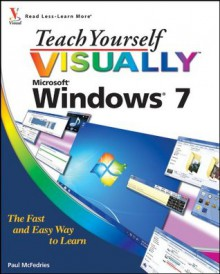 Teach Yourself Visually Windows 7 - Paul McFedries