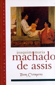Dom Casmurro (Library of Latin America) - Machado de Assis