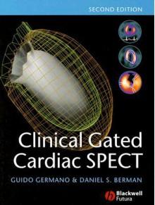 Clinical Gated Cardiac SPECT - Guido Germano, Daniel Berman