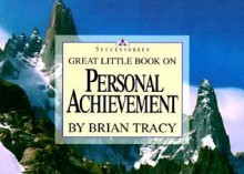 Great Little Book on Personal Achievement - Brian Tracy