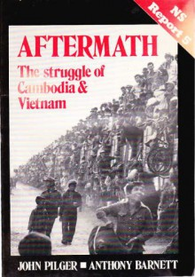 Aftermath: The Struggle Of Cambodia & Vietnam (NS Report 5) - John Pilger, Anthony Barnett