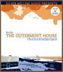Outermost House: A Year of Life on the Great Beach of Cape Cod - Henry Beston