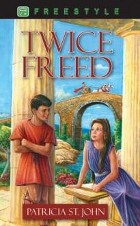 Twice Freed (Freestyle) - Patricia St. John
