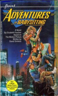 Adventures in Babysitting - Elizabeth Faucher