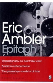 Epitaph for a Spy - Eric Ambler, James Fenton