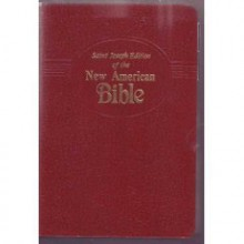 Saint Joseph Edition of the New American Bible: Translated from the Original Languages With Critical Use of All the Ancient Sources : Medium Size - Anonymous