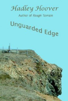 Unguarded Edge - Hadley Hoover