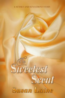 The Sweetest Scent - Susan Laine